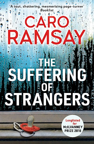 The Suffering of Strangers – Caro Ramsay