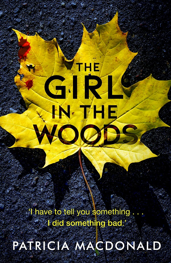 The Girl in the Woods – Patricia MacDonald