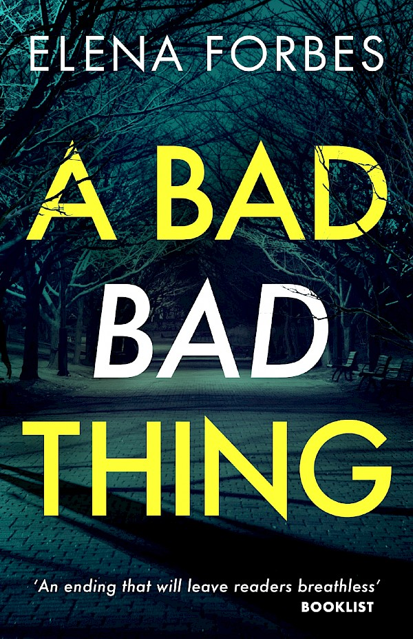 A Bad Bad Thing – Elena Forbes