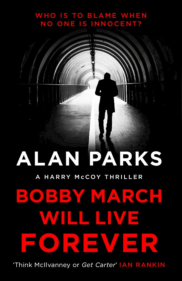 Bobby March Will Live Forever – Alan Parks